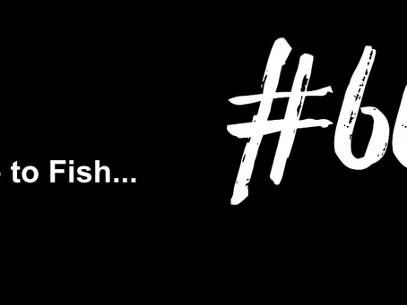 To Use All the Time You Have | Excuse to Fish #661
