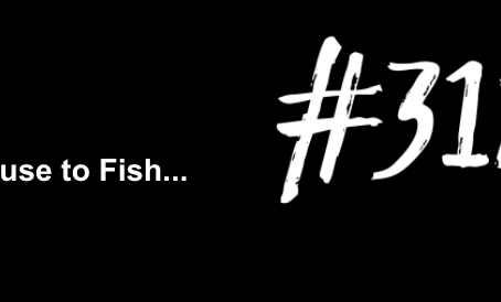 Because There Will Be Snacks | Excuse to Fish #312