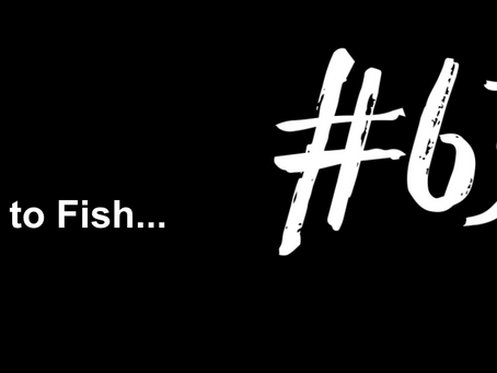 To Build a Better Fire | Excuse to Fish #636