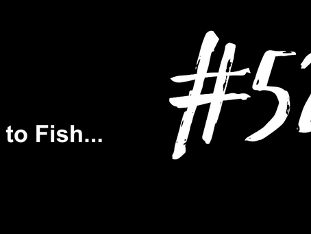 To Forget About Life...For a Bit | Excuse to Fish #529