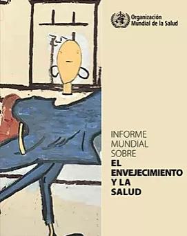 PUBLICACIONES/ Informe mundial sobre envejecimiento y salud- OMS