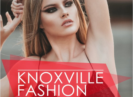 KNOXVILLE FASHION WEEK WITH GAGE TALENT AGENCY