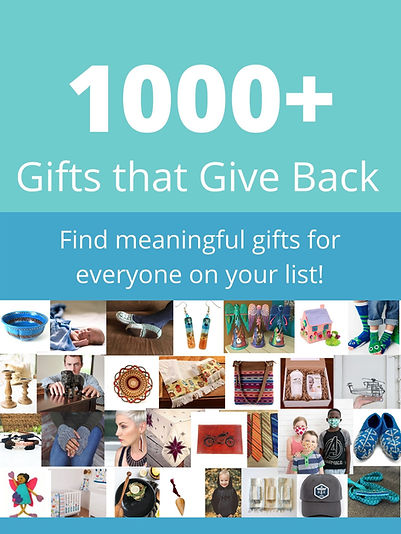 1000+ Gifts that Give Back Guide: 1000+ Ethical & Fair Trade Gifts that Give Back for Everyone on Your List!