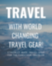 Travel with World Changing Travel Gear.