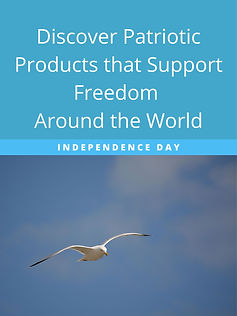 Fourth of July and Patriotic Products that Celebrate Freedom Around the World