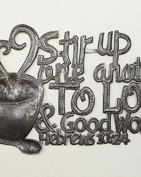 Market Haiti Stir Up One Another to Love & Good Works.  Coffee metal art.
