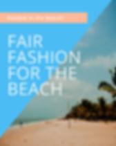 Fair Fashion for the Beach.