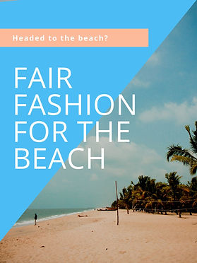 Fair Fashion for the Beach: Where to Find Ethical Beachwear and Beach Fashion that Gives Back #ethicalfashion