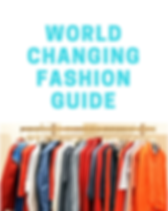 World Changing Ethical Fashion Guide: Change the World by How You Shop