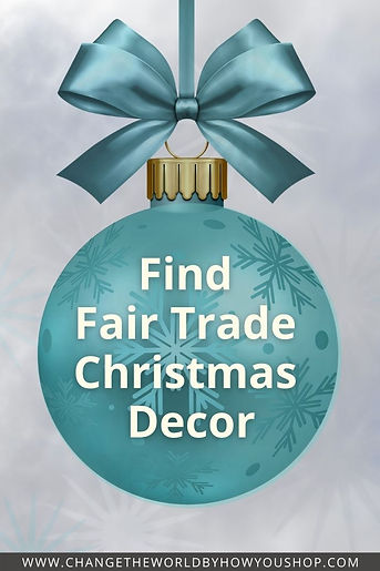 Fair Trade Christmas Decor 2020. Where to find handcrafted, fair trade and give back Christmas decorations including ornaments, stockings, garlands, nativities and more.