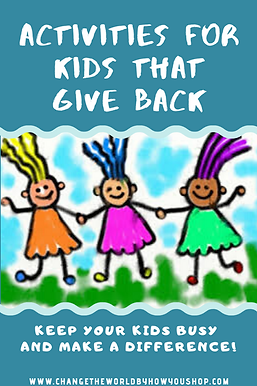 Activities for Kids that Give Back and Make a Difference in the World.