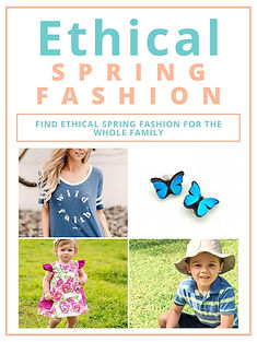Ethical Spring Fashion: Find Ethical Spring Fashion for the Whole Family