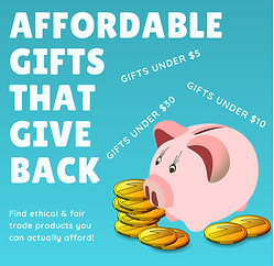 Affordable Gifts That Give Back: Ethical & Fair Trade Gifts Under $30