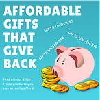 Affordable Gifts That Give Back.  Ethical & Fair Trade Shopping on a Budget