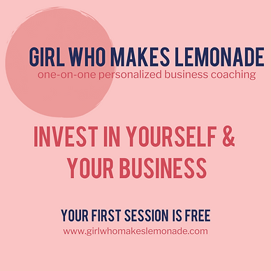 Girl Who Makes Lemonade Business Coaching: First Session Free