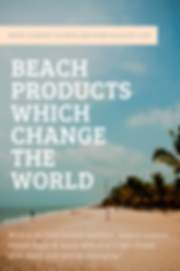 Where to Find Beach Products that are Fair Trade and Ethically-Made and Changing the World.