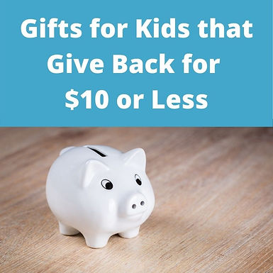 Gifts for Kids that Give Back for $10 or Less:  Fair Trade and handcrafted gifts for kids that give back to make a difference in the world.  Perfect for stocking stuffers, prizes, or for kids to shop with their own allowance!