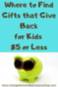 Gifts for Kids that Give Back for $5 or Less.  Where to find fair trade and give back gifts and toys for kids for $5 and under from Change the World by How You Shop: The U.S. Ethical Shopping Guide.