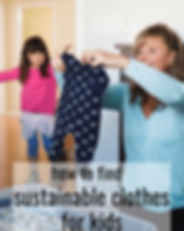 """Fairly Southern: """"How to Find Sustainable Clothes for Kids."""" blog post. https://fairlysouthern.com/how-to-find-sustainable-clothes-for-kids"""