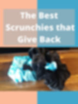 The Best Scrunchies that Give Back.