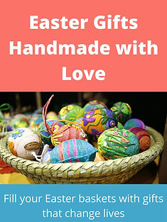 EasterGifts Handmade with Love: Fill your Easter baskets with gifts that change lives
