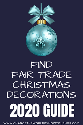 2020 Fair Trade Christmas Decorations: A Shopping Guide to Help You Find Handmade Christmas Decorations that Give Back.