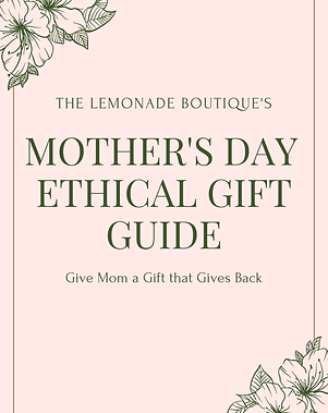 The Lemonade Boutique's Mother's Day Ethical Gift Guide
