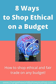 8 Ways to Shop Ethical on a Budget: How to shop ethical and fair trade on any budget!