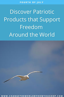 Fourth of July: Find Patriotic Products that Support Freedom Around the World: Ethical and Fair Trade
