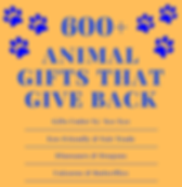 600+ Animal Gifts that Give Back.