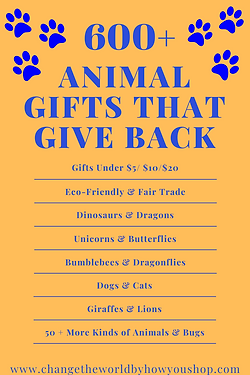 600+ Animal Gifts that Give Back: Find fair trade, eco-friendly and handmade gifts that give back for animal lovers.