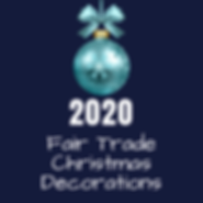 2020 Fair Trade Christmas Decorations: Where to Find Them.