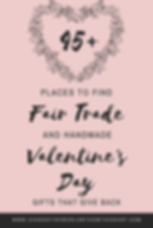 2020 Valentine's Day Gifts that Give Back. 45+ Places to Find Ethical, Handmade and Fair Trade Valentine's Day Gifts That Give Back.