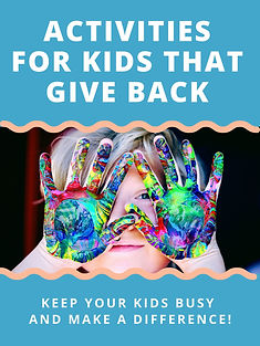 Activities for Kids that Give Back: Keep Your Kids Busy and Make a Difference!