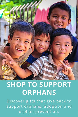 Shop to Support Orphans, Adoptions and Orphan Prevention