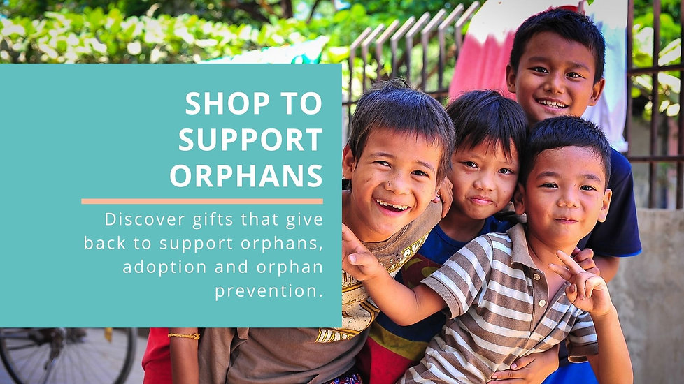 Shop to Support Orphans, Adoption and Orphan Prevention