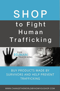 Shop to Fight Human Trafficking: Buy Products Made by Survivors and Help Prevent Trafficking.