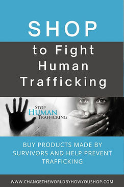 Shop to Fight Human Trafficking: Buy products made by survivors and help prevent human trafficking