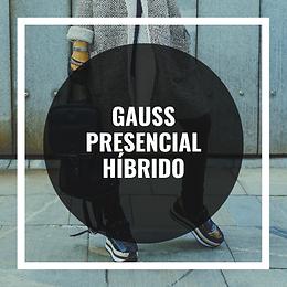 Gauss presencial Híbrido