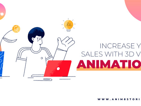 How will 3D video animation increase your sales?
