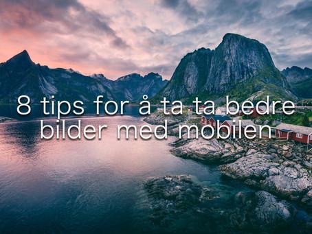 8 tips for å ta bedre bilder med telefonen