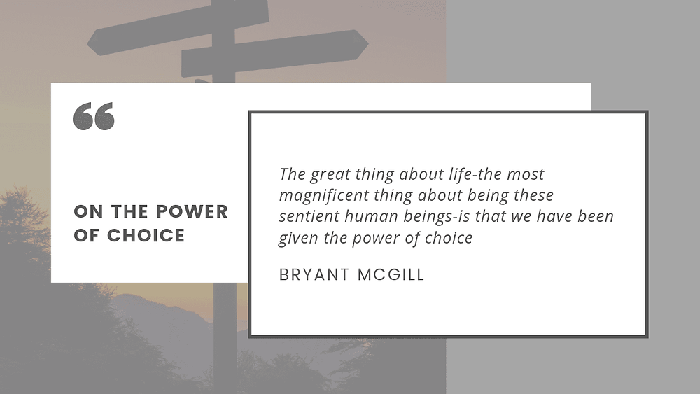 quote on the power of choice