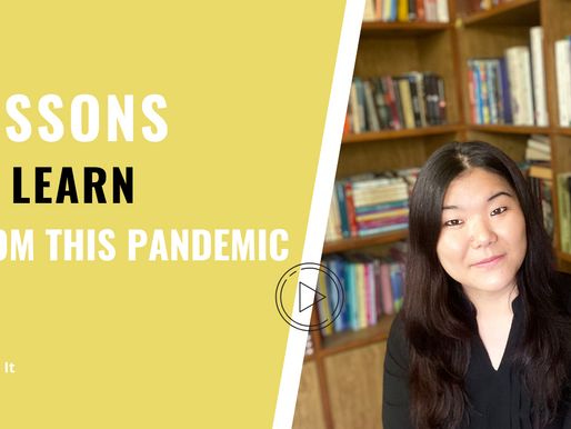 Lessons to Learn from this Pandemic