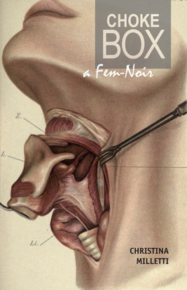 Choke Box: A Fem-Noir (Juniper Prize for Fiction, University of Massachusetts Press)