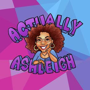 Actually Ashleigh The Podcast