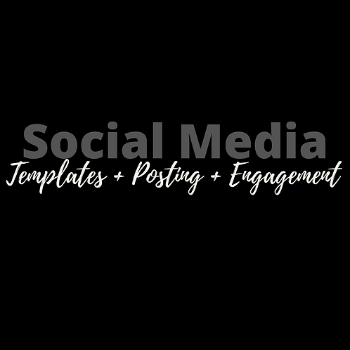Social Media Templates + Posting + Engagement