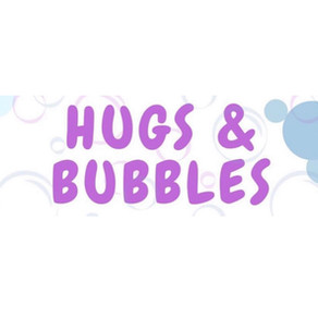 Hugs & Bubbles