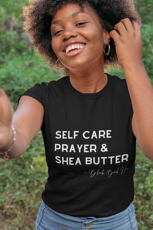 Self Care, Prayer, and Shea Butter T-Shirt