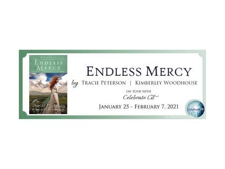 Endless Mercy by Tracie Peterson and Kimberley Woodhouse