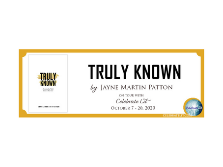 Truly Known by Jayne Martin Patton